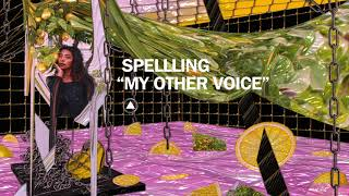 SPELLLING   My Other Voice (Official Audio)