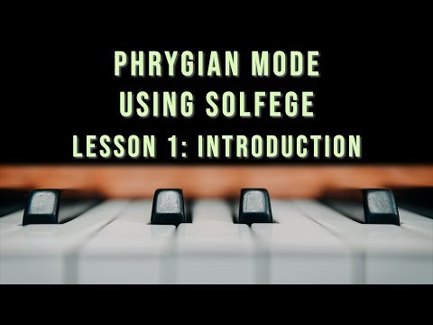 Phrygian Mode using Solfege: Introduction (Lesson 01)