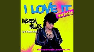 I Love It (feat. Chubb Rock & Rasheeda D. Wallace)