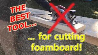 The best tool for cutting foamboard/rigid foam insulation