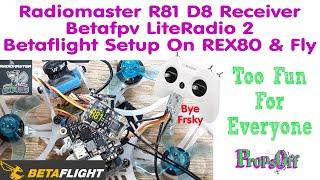 Radiomaster R81 D8 Receiver Install Betaflight Setup Betafpv LiteRadio 2 Rex80 & Fly