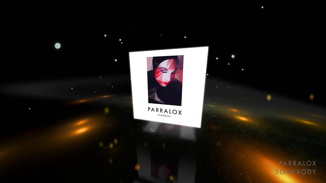 Parralox - Somebody (Music Video)