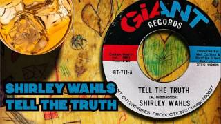 Shirley Wahls – Tell The Truth