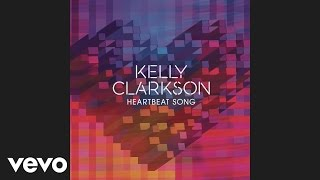 Kelly Clarkson - Heartbeat Song (Official Audio)