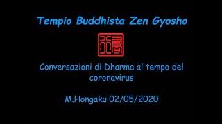 Conversazioni di Dharma on line al tempo del coronavirus. M.Hongaku 02/05/2020