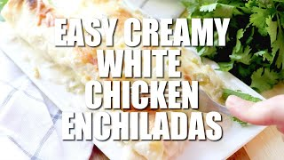 How to make: CREAMY WHITE CHICKEN ENCHILADAS