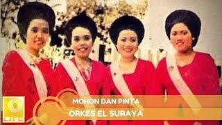 Orkes El Suraya - Mohon Dan Pinta (Official Audio)