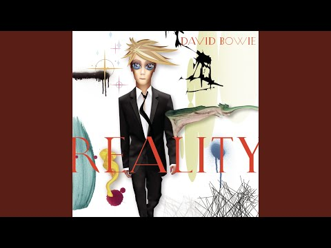 Reality (2003) (Song) by David Bowie