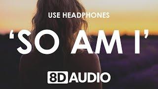 Ava Max   So Am I (8D AUDIO) 🎧