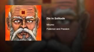 Die in Solitude