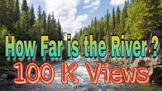How Far Is The River | SCERT