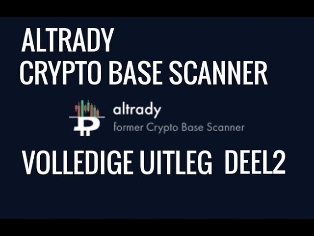 Altrady /Crypto Base Scanner Explanation! Crypto Trading Made Simple eelPart 2