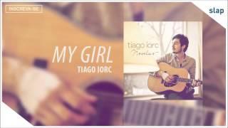 TIAGO IORC - My Girl (Tiago Iorc Novelas) [Áudio Oficial]