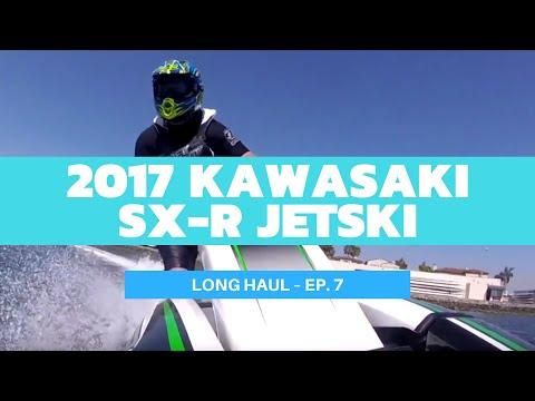 2017 Kawasaki SX-R JetSki Review (Finally!) – Long Haul Ep. 7