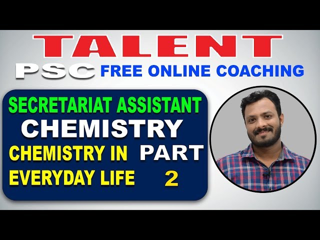 KERALA PSC | Degree Level | Secretariat Assistant | CHEMISTRY| IN EVERY DAY LIFE- 2