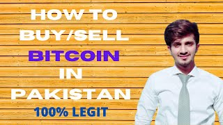 How to Buy and Sell Bitcoins in Pakistan    100% Legit sites    2020
