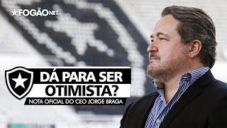 OPINIÃO | Nota de Jorge Braga traz otimismo; CEO do Botafogo sacou como funciona mercado do futebol