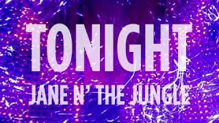 Jane N' The Jungle - Tonight (Lyrics) - YouTube