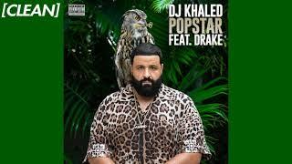 [CLEAN] DJ Khaled - POPSTAR (feat. Drake)