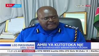 Kamanda wa Polisi Marcus Ochola atoa maagizo kuhusu amri ya kutotoka nje mjini Nakuru