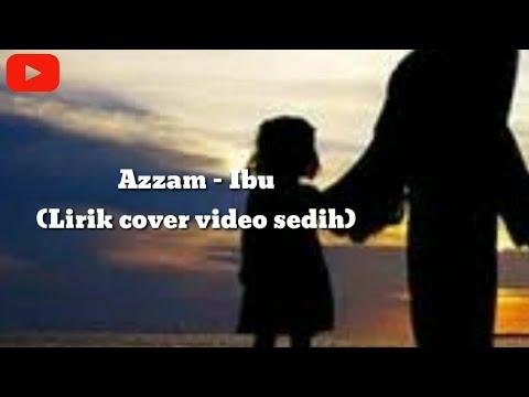 Ibu Sedih Azam Ibu Cover Lirik Lagu Full Sedih