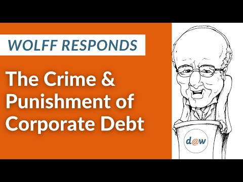 Wolff Responds: The  Crime & Punishment of Corporate Debt