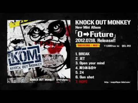 KNOCK OUT MONKEY / New Mini Album 「0 → Future」 2012.07.18. Release!! Mp3