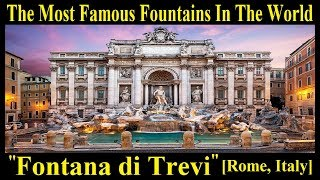 The History of Trevi Fountain | Fontana di Trevi, Rome | The Most Famous Fountains In The World