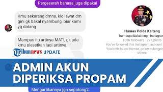 Buntut Komentar Kata 'Mampus', Admin Instagram Polda Kalteng yang Panggil Netizen Diperiksa Propam