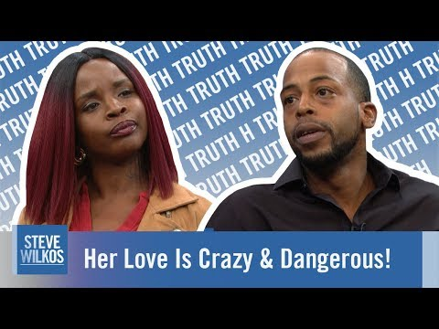 Her Love Is Crazy & Dangerous! | The Steve Wilkos Show