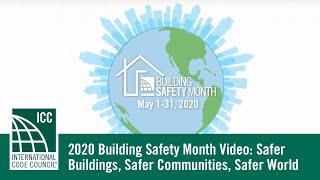 2020 Building Safety Month Video: Safer Buildings, Safer Communities, Safer World