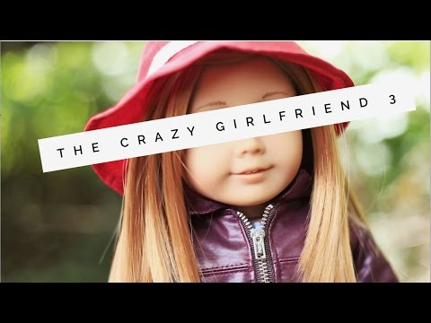 The Crazy Girlfriend 3 + BLOOPERS!
