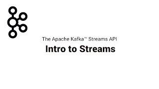 1. Intro to Streams | Apache Kafka® Streams API