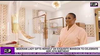 NIGERIAN LADY GIFTS HERSELF AN EXQUISITE MANSION TO CELEBRATE HER 35TH BIRTHDAY