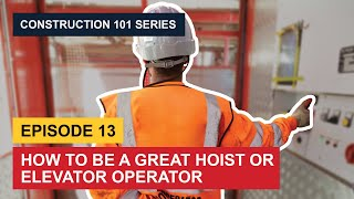 How to be a great Hoist or Elevator Operator - True North Labour