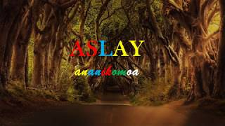 Aslay Ananikomoa Official Lyrics Video