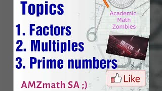 Grade 8 Maths ( Factors, Multiples and Prime numbers )