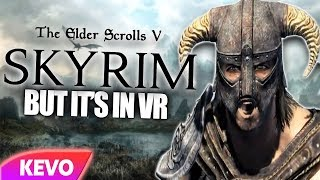 The Elder Scrolls V: Skyrim but it's in VR