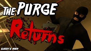 The Purge Returns - (Garry's Mod)