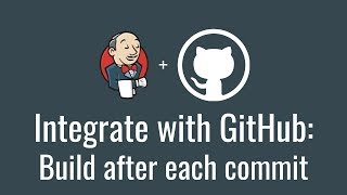 Integrate with GitHub: build after each commit (Get started with Jenkins, part 13)