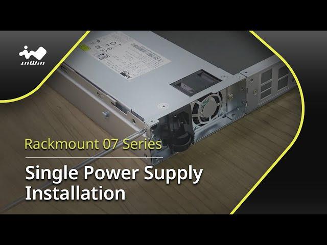 07 Series 1U Single Power Supply Installation