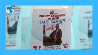 Nyeri Governor defends himself for  branding donated sanitizers
