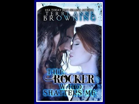 The Rocker Who Shatters Me Terri Anne Browning