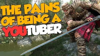 The Pains of Being a Youtuber - For Honor