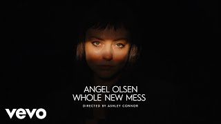 "Angel Olsen – ""Whole New Mess"""
