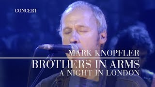Mark Knopfler - Brothers In Arms (A Night In London) OFFICIAL