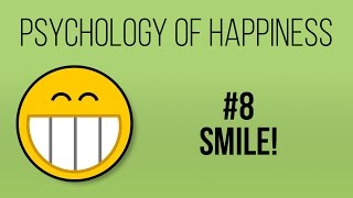Just Smile! (Psychology of Happiness #8)