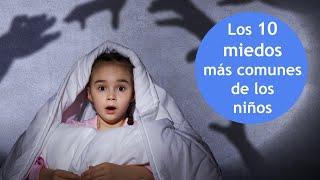 10 miedos infantiles y sus soluciones para ayudar a los niños