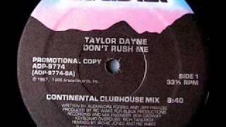 TAYLOR DAYNE   Don't Rush Me (Continental Clubhouse Mix 1988).mov