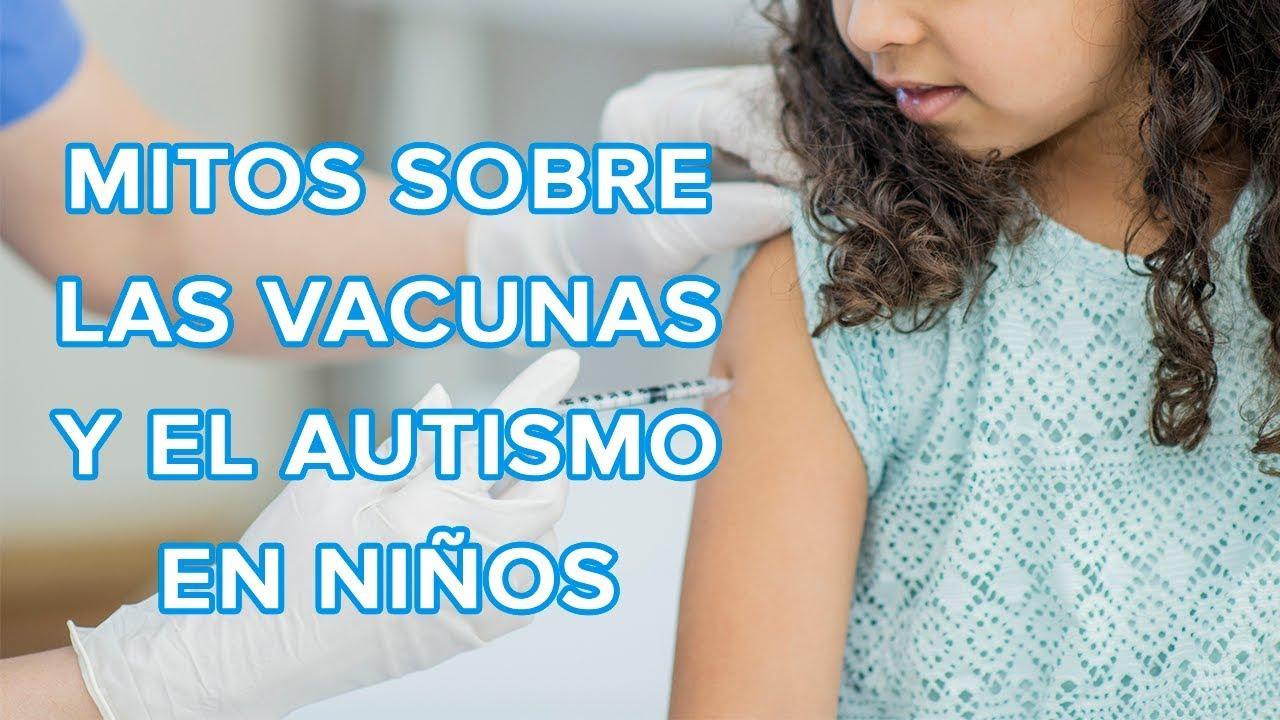 Los mitos de las vacunas y el autismo en los niños ????
